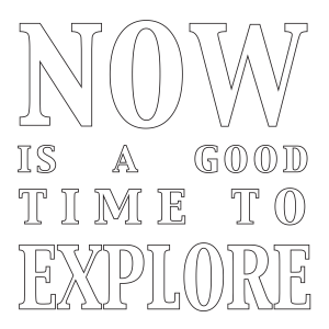Now is the Time to Explore